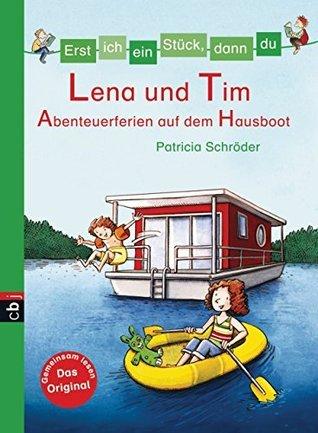 Lena und Tim - Abenteuerferien auf dem Hausboot (Erst ich ein Stück, dann du, #29) Patricia Schröder