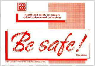 Be Safe! Association for Science Education