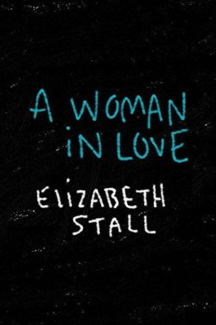 A Woman In Love  by  Elizabeth Stall