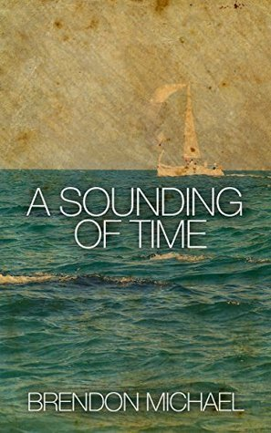A Sounding of Time  by  Brendon Michael