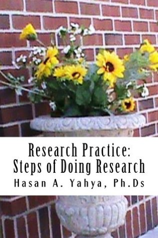 Research Practice:Steps of Doing Research  by  Hasan Yahya