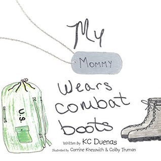 My Mommy Wears Combat Boots  by  KC Duenas