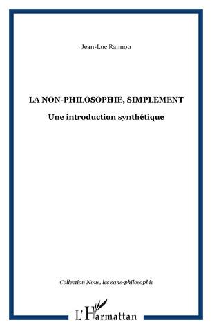 La Non-Philosophie, simplement. Une introduction synthétique  by  Jean-Luc Rannou