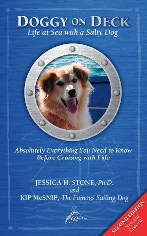 Doggy on Deck: Life at Sea with a Salty Dog: Absolutely Everything You Need to Know Before Cruising With Fido  by  Jessica H Stone