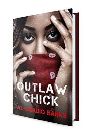 Outlaw Chick  by  Al- Saadiq Banks