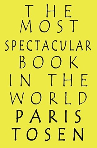 The Most Spectacular Book in the World  by  Paris Tosen