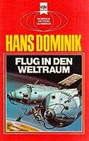Flug In Den Weltraum  by  Hans Dominik