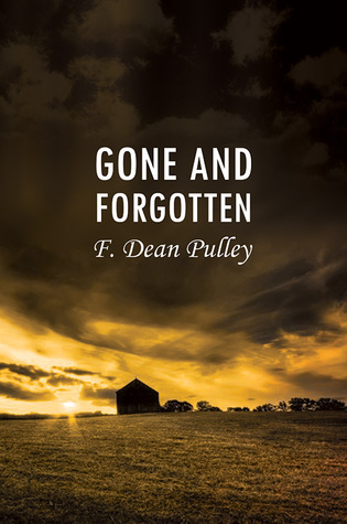 Gone and Forgotten  by  F. Dean Pulley