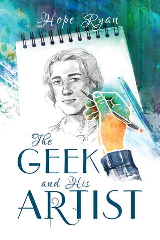 The Geek and His Artist  by  Hope Ryan