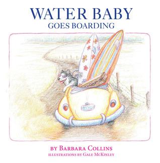 Water Baby Goes Boarding  by  Barbara Collins