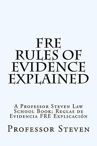 La Ley Federal de Pruebas: Un Profesor Steven Libro Californiabarhelp.com Professor Steven