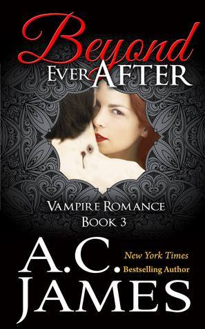 Beyond Ever After (Ever After, #3) A.C. James