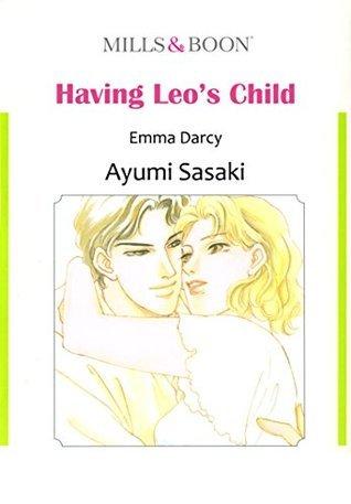 HAVING LEOS CHILD  by  Emma Darcy