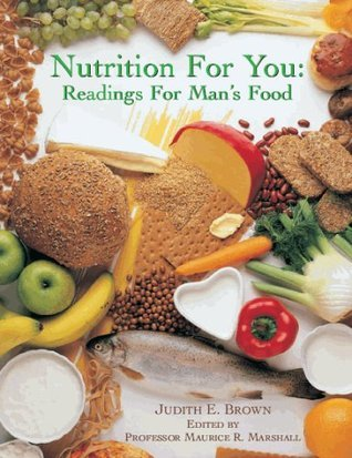Nutrition For You: Readings For Mans Food [2004] Judith E. Brown