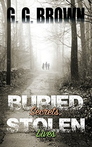 Buried Secrets, Stolen Lives  by  G. Brown
