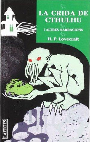 La Crida De Cthulhu: I altres narraciones  by  H.P. Lovecraft