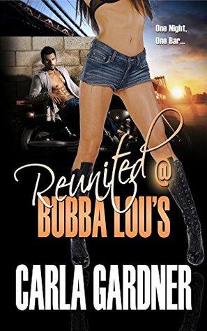@ BUBBA LOUS (Reunited @ Bubba Lous Book 1) Carla Gardner