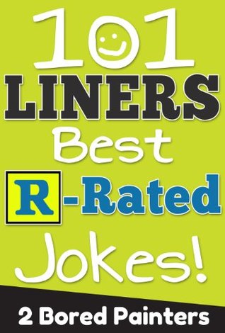101 Liners: Best R-Rated 1 Liner Jokes!  by  Chris James