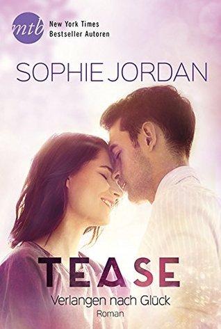 Tease - Verlangen nach Glück (The Ivy Chronicles, #2) Sophie Jordan