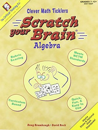 Scratch Your Brain: Algebra, Grades 7-12+  by  Doug Brumbaugh