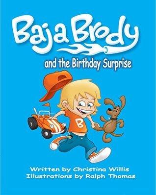 Baja Brody: The Birthday Surprise (Baja Brody Adventures Book 1)  by  Christina Willis