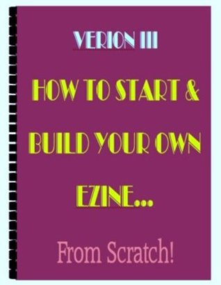 How To Start & Build Your OWN Ezine!  by  Michelle Hoffmann
