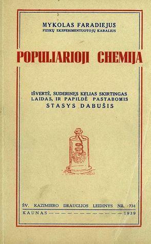 Cheminė žvakės istorija: Populiari chemija Lietuvos jaunimui: ugnis, oras, vanduo, degimas ir dūsavimas  by  Michael Faraday