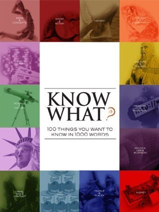 Know What? 100 Things to Know in 1000 Words  by  iMinds