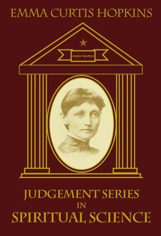 Judgment Series in Spiritual Science  by  Emma Curtis Hopkins