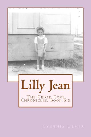 Lilly Jean (The Cedar Cove Chronicles Book 6) Cynthia Ulmer