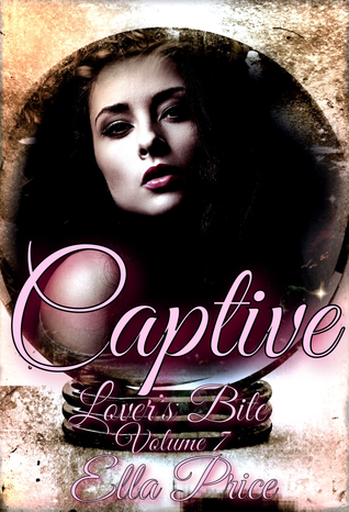 Captive (Lovers Bite, #7)  by  Ella Price