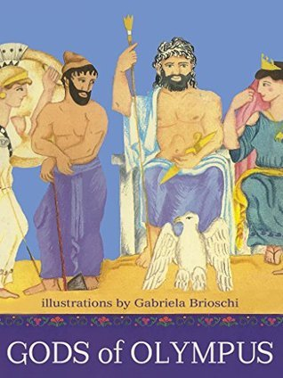 Gods of Olympus (Greek Myths Book 1) Gabriela Brioschi