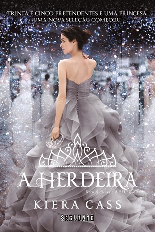 A herdeira (A seleção, #4)  by  Kiera Cass