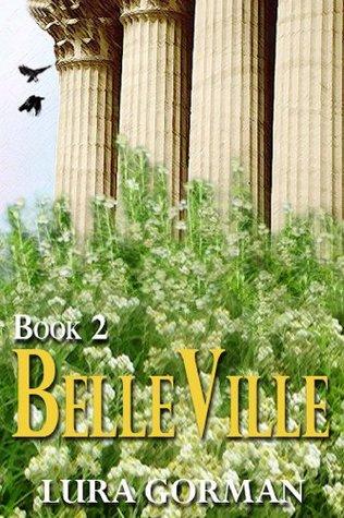 BelleVille (Book Two)  by  Lura Gorman