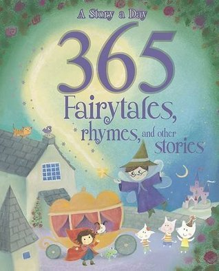 365 Fairy Tales Rhymes and Other Stories Parragon