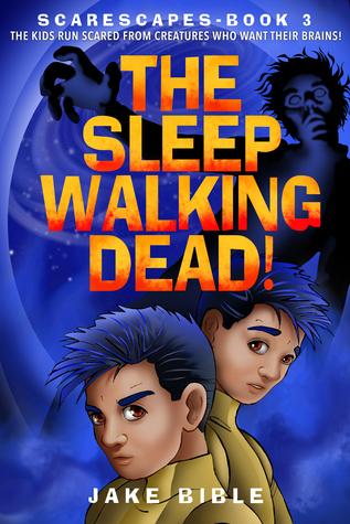 ScareScapes Book Three: The Sleepwalking Dead! Jake Bible