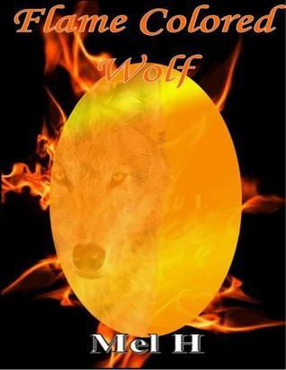 Flame Colored Wolf Mel H