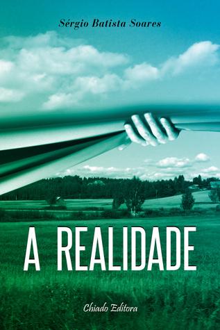 A Realidade  by  Sérgio Batista Soares