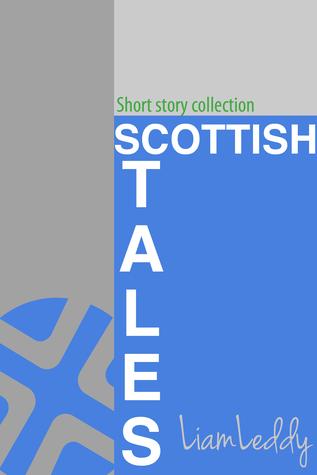 Scottish Tales Liam Leddy Liam Leddy