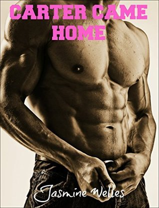 Carter Came Home (The Complete Serial): A Stepbrother Romance  by  Jasmine Welles