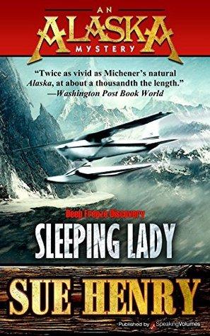 Sleeping Lady (An Alaska Mystery Book 3)  by  Sue Henry
