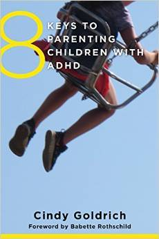 8 Keys to Parenting Children with ADHD  by  Cindy Goldrich