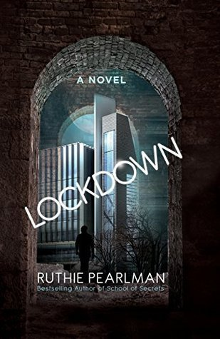 Lockdown (Sequel to School of Secrets Book 2)  by  Ruthie Pearlman