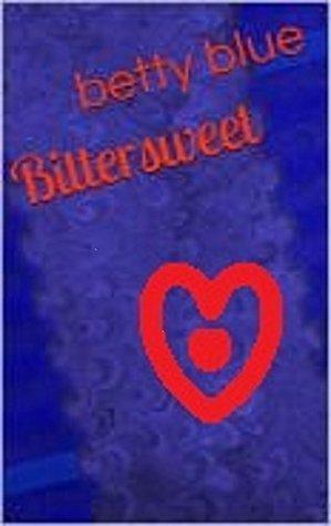 Bittersweet Betty Blue