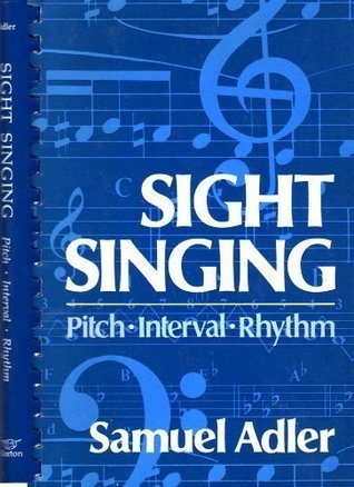 Sight Singing, Pitch, Interval, Rhythm Samuel Adler