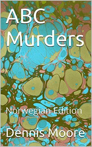ABC Murders: Norwegian Edition  by  Dennis Moore