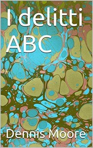 I delitti ABC  by  Dennis Moore