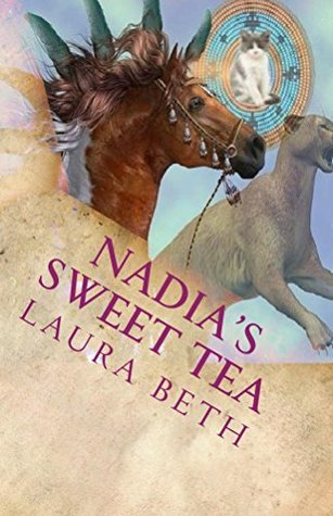Nadias Sweet Tea: of 2 Girls, 2 Cats (2 Girls, 2 Cats: A Magical Mystery Book 5) Laura Beth
