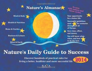 NATURES ALMANAC 2014: Natures Daily Guide To Success (9 x 7)  by  Edith Stadig