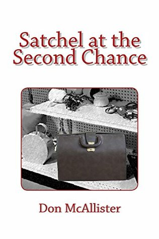 Satchel at the Second Chance  by  Don McAllister